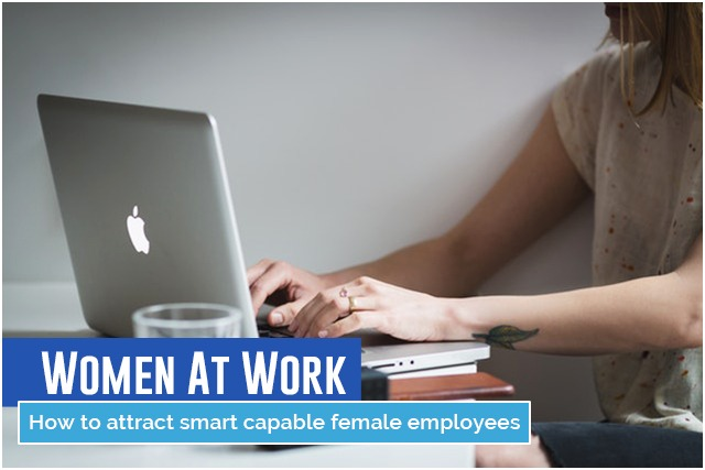 Want To Recruit Smart Capable Women?