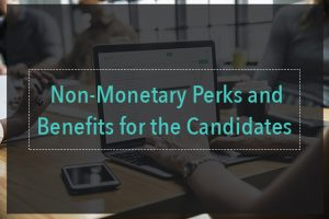 non-monetary perks and benefits for candidates