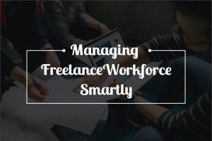 managing freelance work force